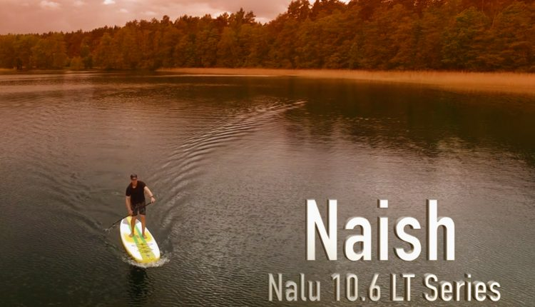 naish nalu 10-6 lt inflatable sup test video